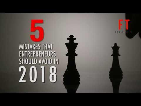 5 mistakes every entrepreneur must avoid in 2018