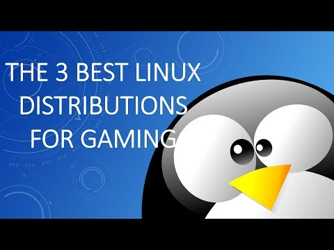 The 3 Best Linux Distributions For Gaming - 2017