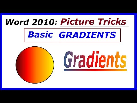 Word 2010 Using GRADIENTS on Shapes, Pictures and TEXT