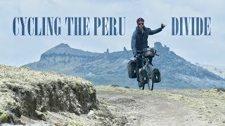 The PERU DIVIDE touring route BLEW my mind // CyclingAbout The Americas [EP.8]