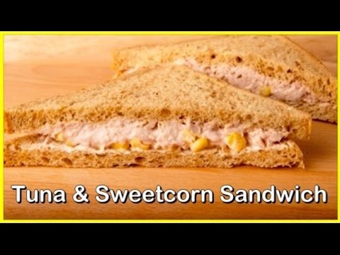How to Make Tuna & Sweetcorn Sandwich at Home - Quick & Delicious!