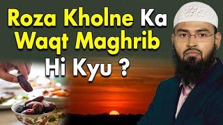Maghrib Par Roza Kiyon Kholte Hai Jabki Quran Ne Raat Tak Rakhne Ka Hukm Diya Hai By Adv. Faiz Syed