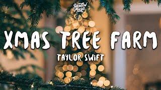 Taylor Swift - Christmas Tree Farm (Lyrics)