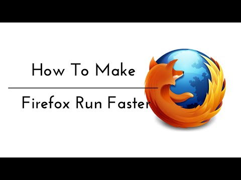 How To Make Firefox Run Faster - 2016