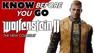 Know Before You Go...  Wolfenstein II: The New Colossus