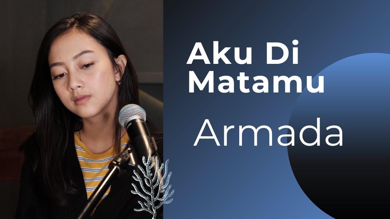 Download AKU DIMATAMU ( ARMADA ) - MICHELA THEA COVER MP3 Gratis