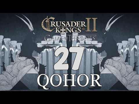 Ck2: Game of Thrones - DEUS GOAT! Qohor Episode 27