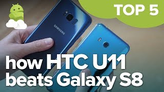 Top 5 things HTC U11 does better than the Galaxy S8