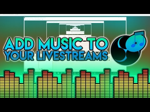 How To: Add Music to Livestreams in OBS