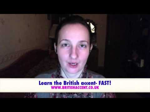 How to quickly learn a British accent