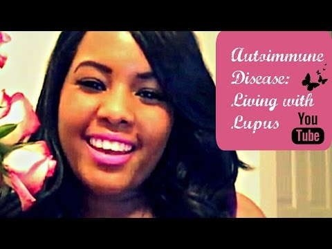 Autoimmune Disease: Living With Lupus