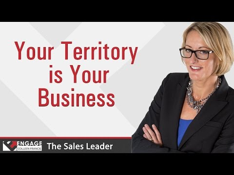 Your Territory is Your Business | Sales Tips