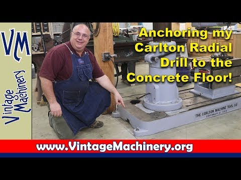 Anchoring my Carlton Radial Drill to the Concrete Floor