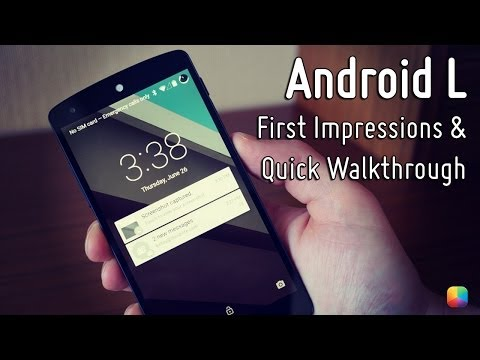 Android L - First Impressions and Quick Walkthrough