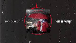 Shy Glizzy - Get It Again feat. Dave East [Official Audio]