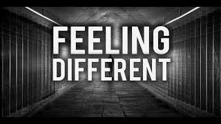 DO YOU FEEL DIFFERENT?