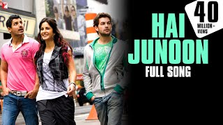 Hai Junoon - Full Song HD | New York | John Abraham | Katrina Kaif | Neil Nitin Mukesh | KK