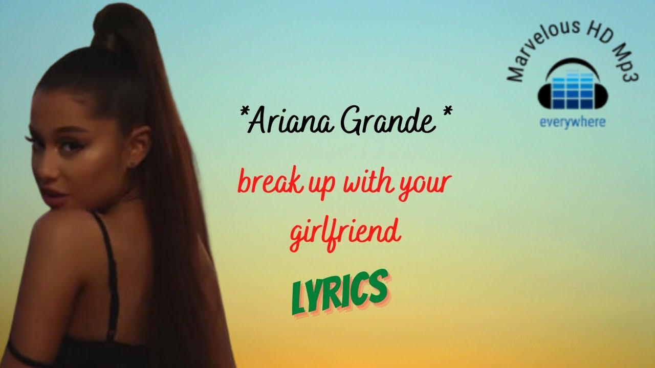 Ariana Grande - Break Up Your Girlfriend Lirik | Break Up Your Girlfriend - Ariana Grande Lyrics
