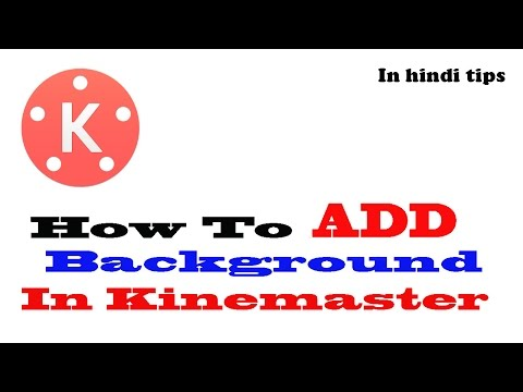 How To Add Background In Kinemaster