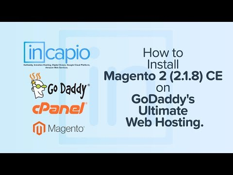 How to Install Magento 2 (2.1.8) CE on GoDaddy's Ultimate Web Hosting | cPanel | 2018