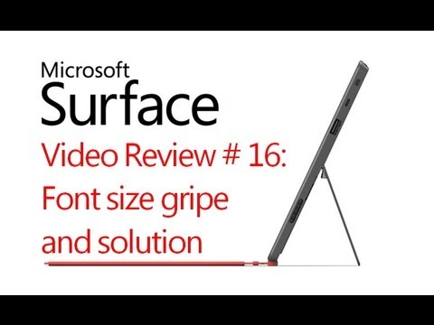 Review # 16: Font Size Gripe and Solution Test Microsoft Windows Surface RT
