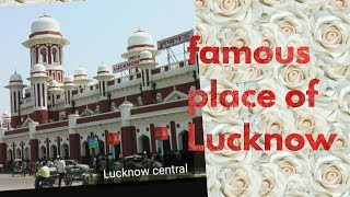 Famous place of Lucknow
