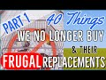 💵40 Things We No Longer Buy & Their Frugal Replacements Part 1 | Frugal Living Tips 💕YT Milestone