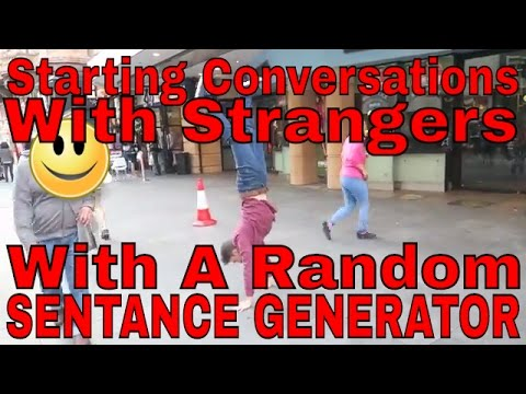 How to Start A Conversation With Strangers (Using A Random Sentence Generator)