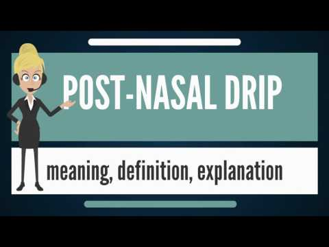 What is POST-NASAL DRIP? What does POST-NASAL DRIP mean? POST-NASAL DRIP meaning & explanation