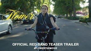 Flower  (2018)   Official Red Band Teaser Trailer HD