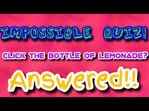 The impossible quiz! | Bottle of lemonade answer!