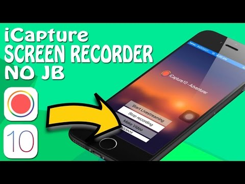 iCapture - How To Record iPhone Screen iOS 10, 10.2.1, 10.3 Without Jailbreak Save Cam Roll