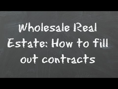 Wholesale Real Estate: How To Fill Out Contracts