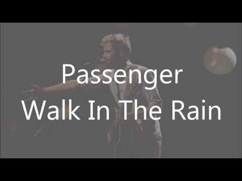 Passenger - Walk In The Rain (lyrics on screen)