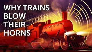 Why Trains Blow Their Horns So Much