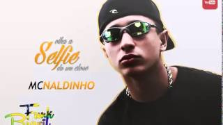 MC Naldinho - Olha A Selfie da um Close (Áudio Oficial) Lançamento 2014
