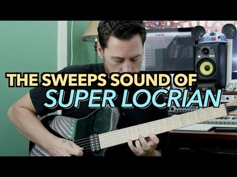 The Sweeps Sound of Super Locrian