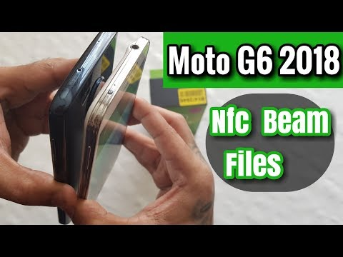 Moto G6/G6 Plus NFC Touch To Beam Share Files