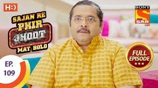 Sajan Re Phir Jhoot Mat Bolo - सजन रे फिर झूठ मत बोलो - Ep 109 - Full Episode - 20th October, 2017