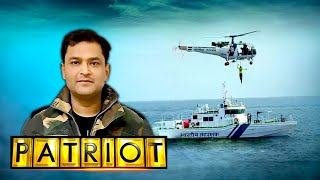 Indian Coast Guard: Sentinels Of The Sea | Patriot With Major Gaurav Arya