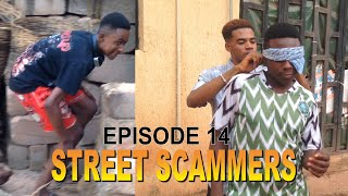 THE STREET SCAMMERS (JAYCEZZY COMEDY SKIT) Episode 14