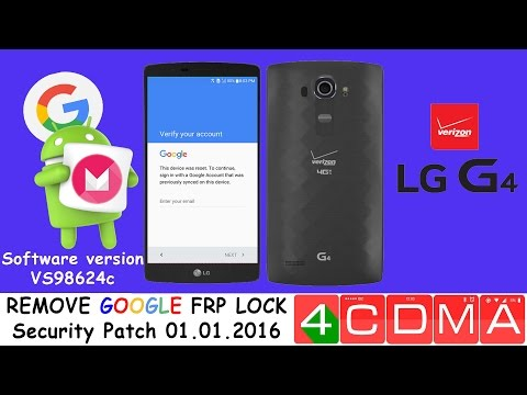 LG G4 Verizon FRP Google Account Bypass. Security Patch: 2016-01-01