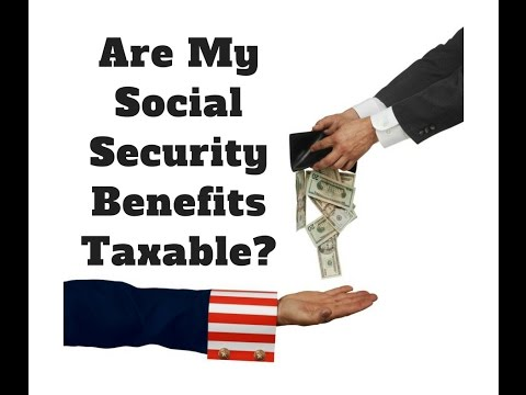 Are My Social Security Benefits Taxable?
