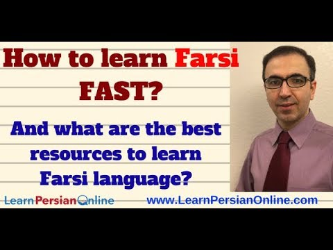 How to learn Farsi fast? And what are the best resources to learn Farsi language?