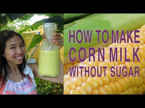 How To Make Healthy Corn Milk