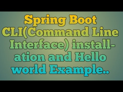 7.Spring Boot CLI(Command Line Interface) installation and Hello World Example