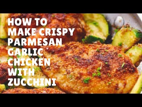 How to make Crispy Parmesan Garlic Chicken with Zucchini