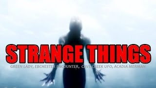 Strange Things: Mermen, Green Ladies, Strange Creatures and more