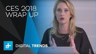 Digital Trends CES 2018 Wrap Up