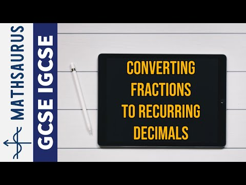Converting fractions to recurring decimals GCSE IGCSE